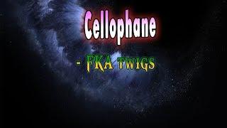 FKA twigs - Cellophane Lyrics Lyrics Book