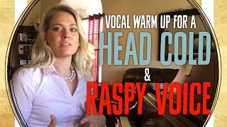 Vocal Warm Up for a Head Cold and Raspy Voice | Free Voice Lessons with Cherish Tuttle