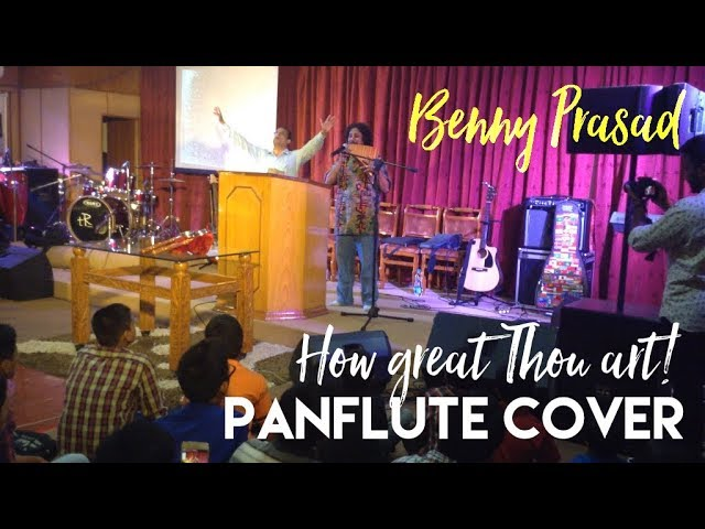 """Dr. Benny Prasad plays """"How great thou art'' on the PAN FLUTE"""