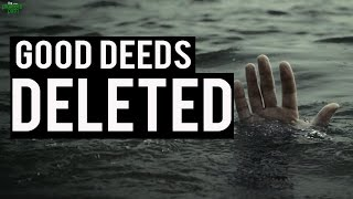 All Your Good Deeds Deleted!