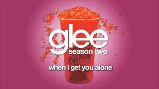 When I Get You Alone | Glee [HD FULL STUDIO]