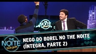 Nego do Borel no The Noite - 20/03/14 (Parte 2)