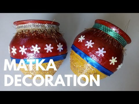 Matka Decoration | Decorating Earthenware Pots