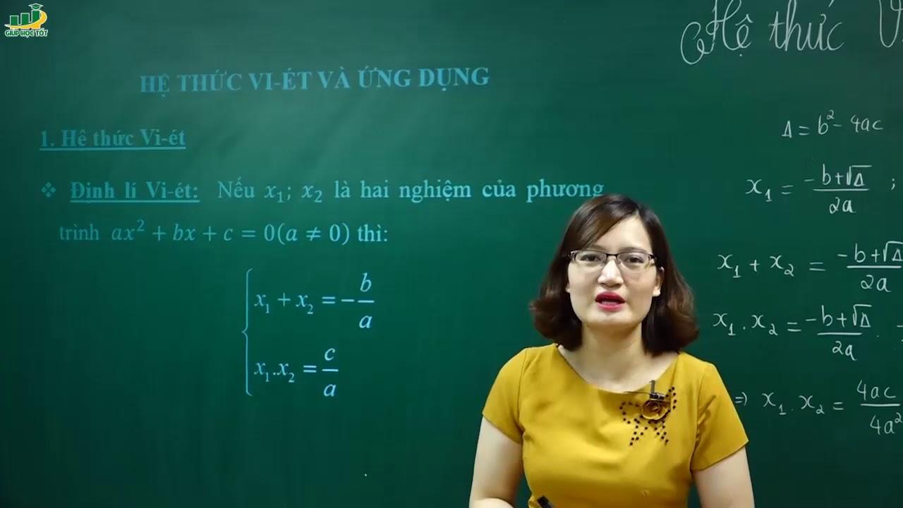 Toán lớp 9 – Bài giảng Hệ thức Viet và ứng dụng|Cô TạThị Huyền Trang