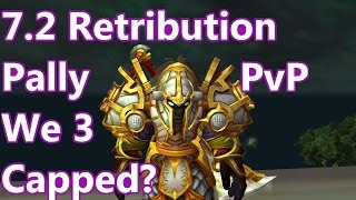 WoW - 7.2 Retribution Paladin PvP - Did We Really 3 Cap - Battleground w/Commentary