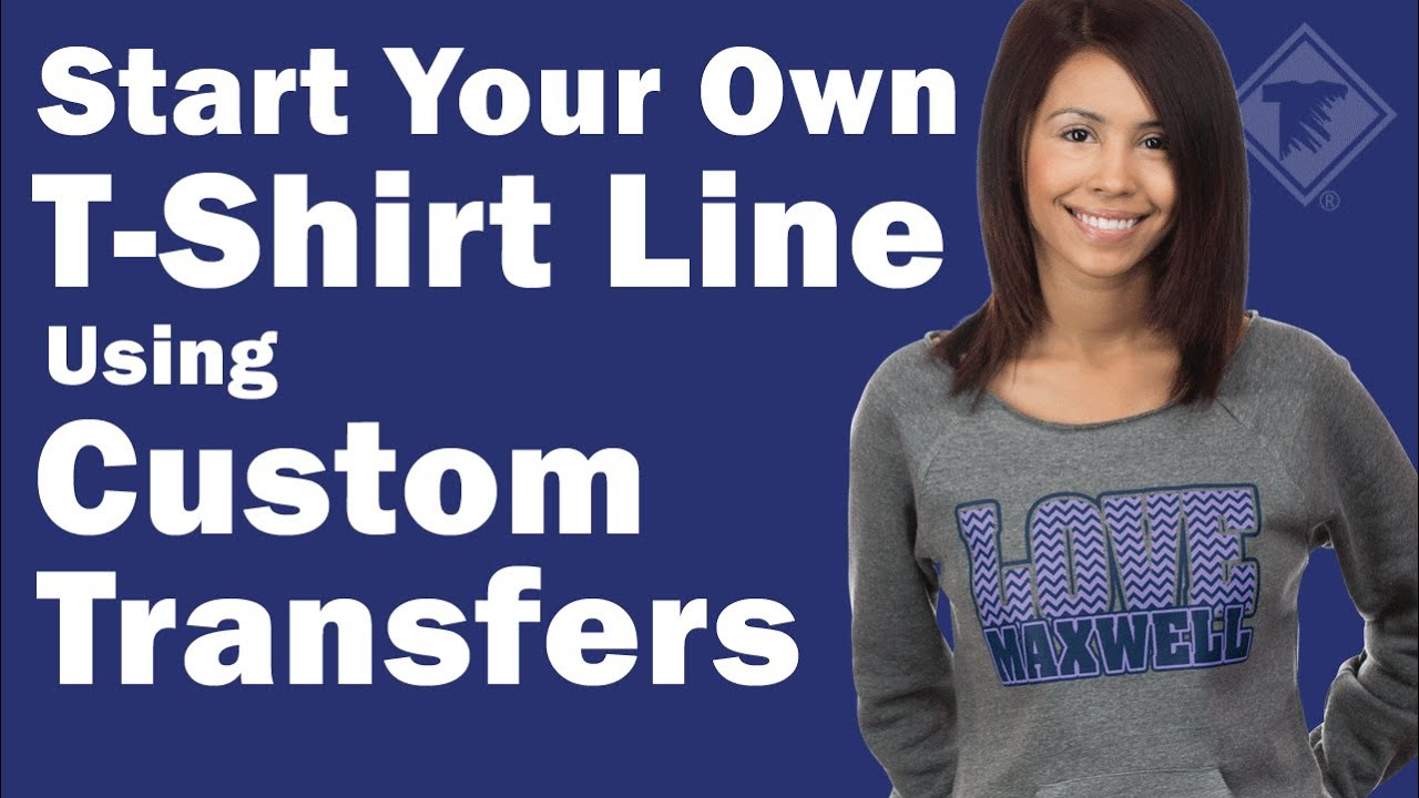 Start Your Own T-shirt Line using Custom Heat Transfers
