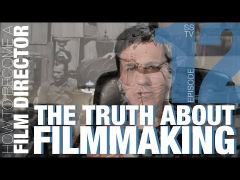 Film Director 12: The Truth About Filmmaking