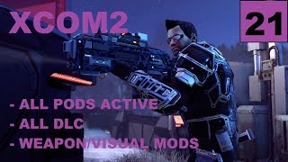 XCOM2 [S4] All Pods Active – Ep21 – Legend, Modded, Honestman – Operation Spider Slap