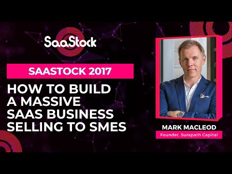 How to Build a Massive SaaS Business Selling to SMEs