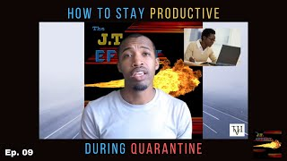 Episode 9: How To Stay Productive During Quarantine