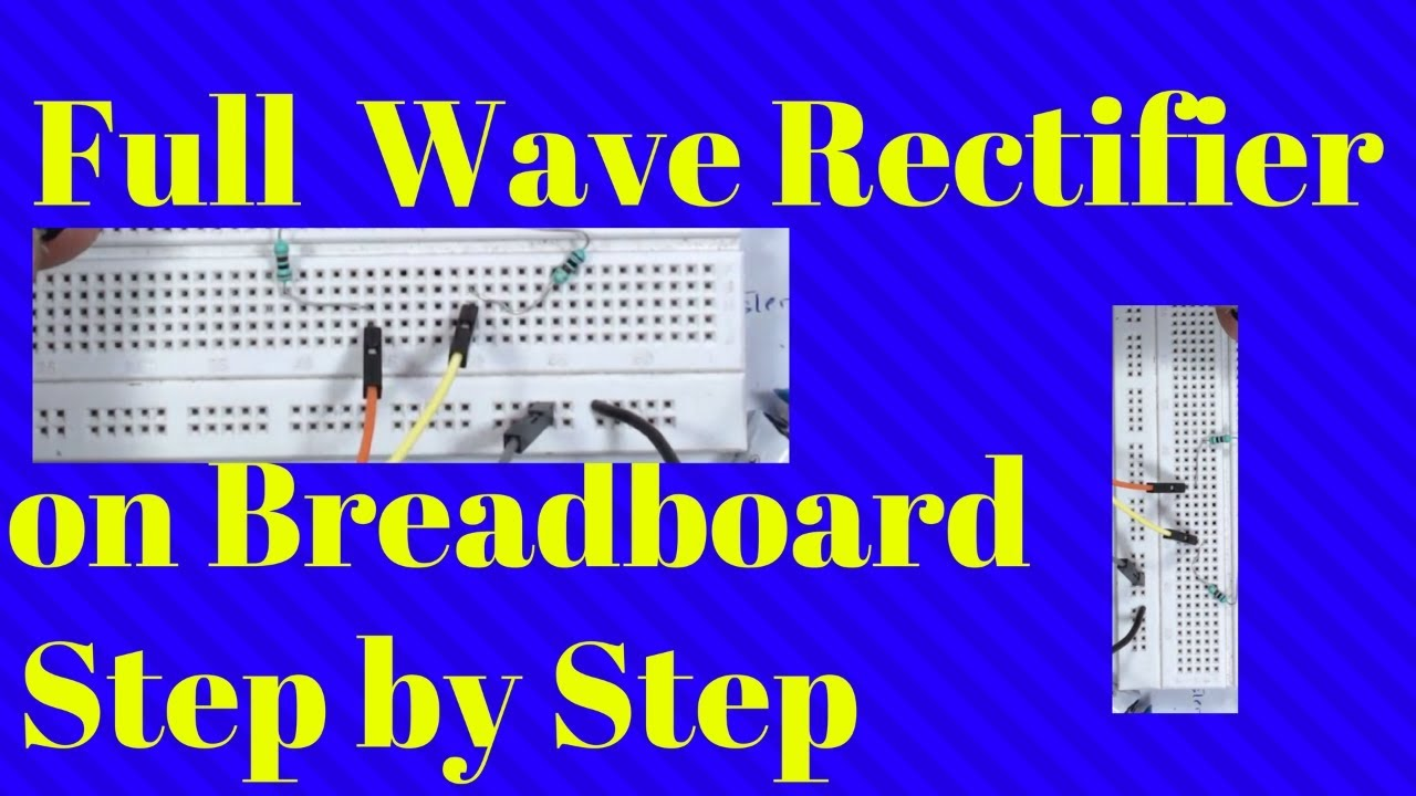 Full Wave Rectifier on breadboard  YouTube