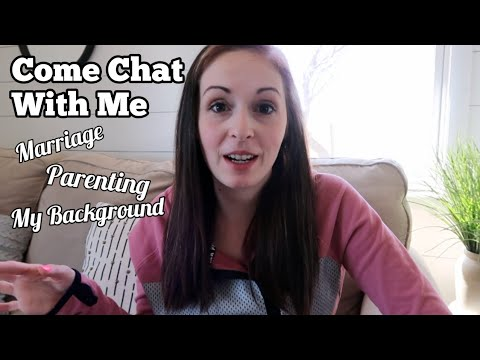 Come Chat With Me | Marriage | Parenting | Background