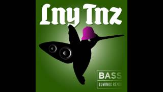 LNY TNZ - Bass (Luminox Remix) *FREE DOWNLOAD*