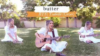 BTS (방탄소년단) - Butter (Acoustic Cover)   Ysabelle