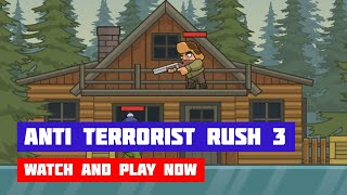Anti Terrorist Rush 3 · Game · Walkthrough