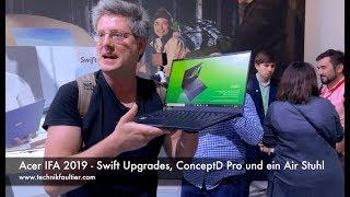 Acer IFA 2019 Swift Upgrades, ConceptD Pro und ein Air Stuhl