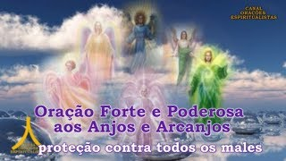 Oração Forte e Poderosa aos Anjos e Arcanjos - proteção contra todos os males