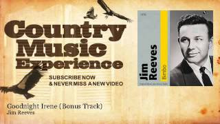 Jim Reeves - Goodnight Irene - Bonus Track - Country Music Experience