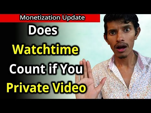 Will the WatchTime Count if you Private the Video | For YPP monetization review