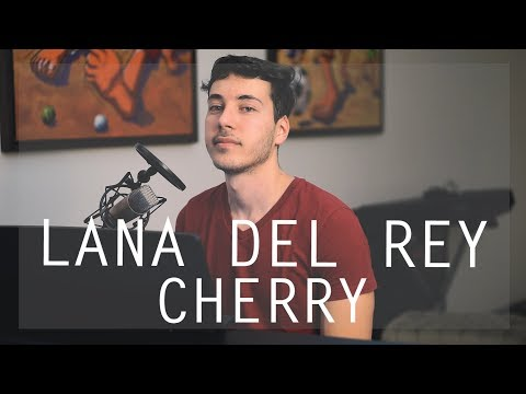 Lana del Rey - Cherry (Acoustic Cover)