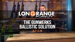 Long Range Pursuit | S1 E20 The Gunwerks Ballistic Solution