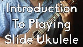 How To Play Slide Style on Ukulele