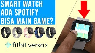 Konektivitas & Sensor Lengkap, Ada Spotify Dan Bisa Main Game: Review Fitbit Versa 2 - Indonesia
