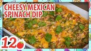 How to Make: Cheesy Mexican Spinach Dip
