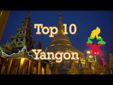 TOP 10 best places to visit in Yangon Myanmar