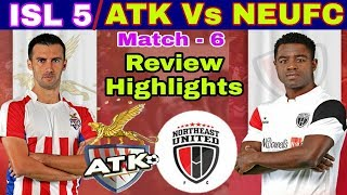 ISL 5 : Match - 6 || ATK Vs NEUFC Match Review And Highlights | All Sports Info |