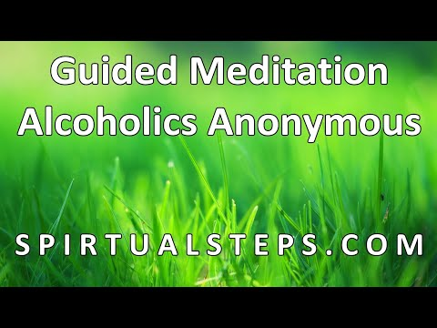 Alcoholics Anonymous - Guided Meditation (Step 11, Sought through ...