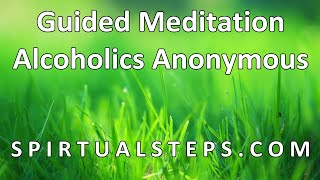 Alcoholics Anonymous - Guided Meditation (Step 11, Sought through prayer and meditation...)