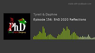 Episode 156: BhD 2020 Reflections