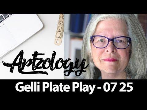 Gelli Plate Play - 07 25 2017