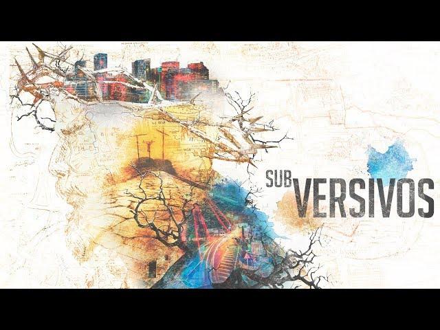 SUBVERSIVOS - 1 de 3 - A Palavra