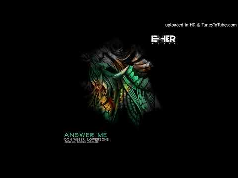 Don Weber, Lowerzone - Answer Me (Original Mix)