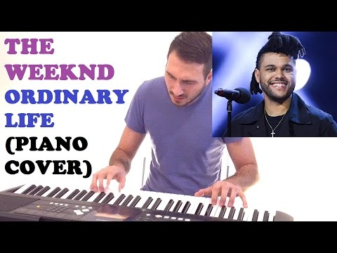 The Weeknd - Ordinary Life (Piano Cover )