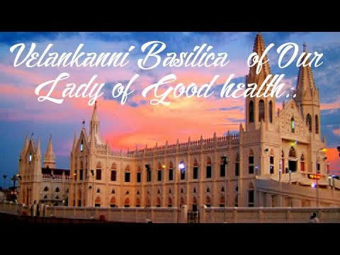 Velankanni Church| Basilica of Our Lady of Good Health |Chen