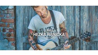 LÁSKA - Hezká písnička (OFFICIAL 4K)