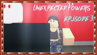 ''Unexpected Powers''| Episode 3|'' Twisted Reality''| Roblox Series