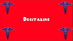 Pronounce Medical Words ― Decitabine