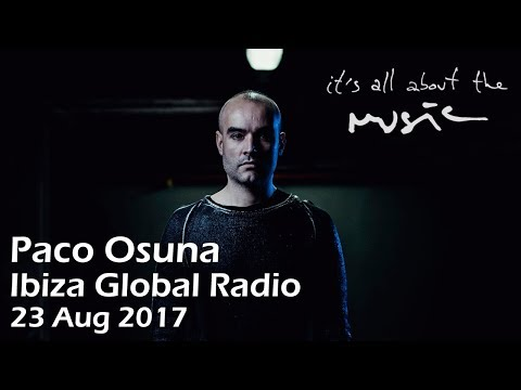 Paco Osuna - It's All About the Music Marathon - Ibiza Global Radio (23 August 2017)