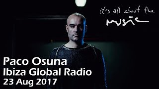 Paco Osuna - It's All About the Music Marathon - Ibiza Global Radio (23 August 2017)