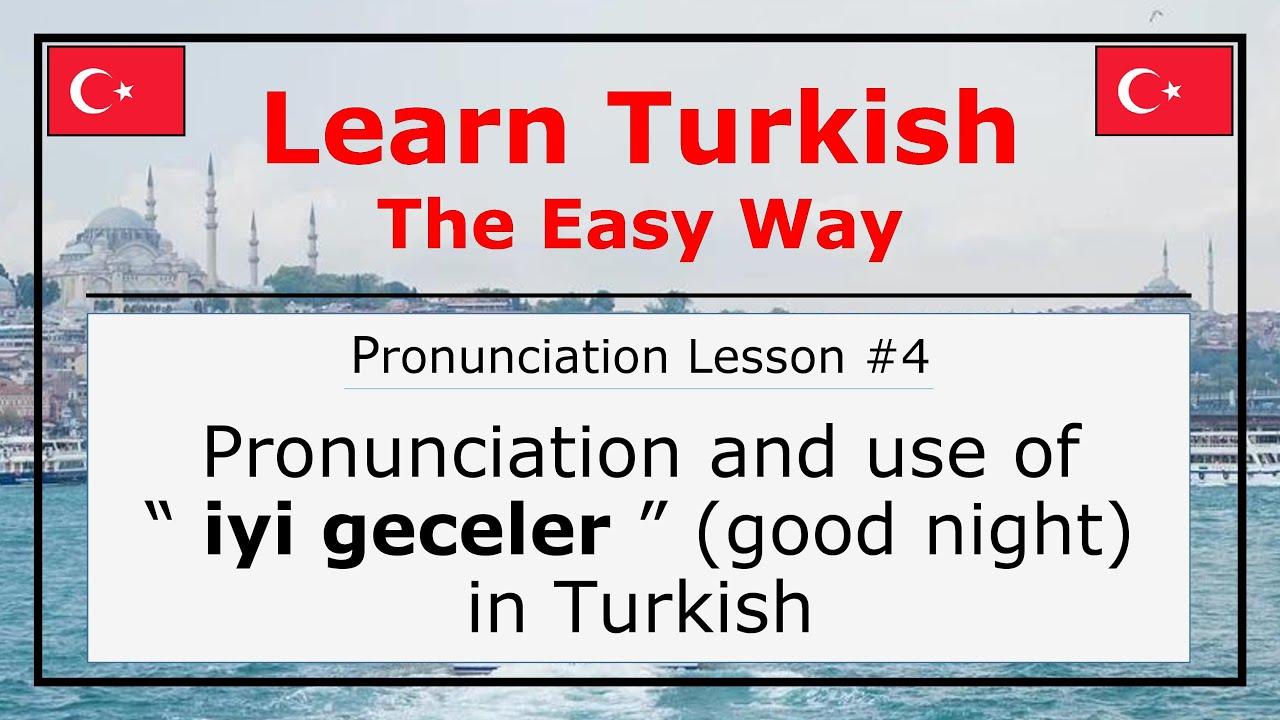 How Do You Pronounce İyi Geceler (Good Night) in Turkish? (Pronunciation  Lesson 12)