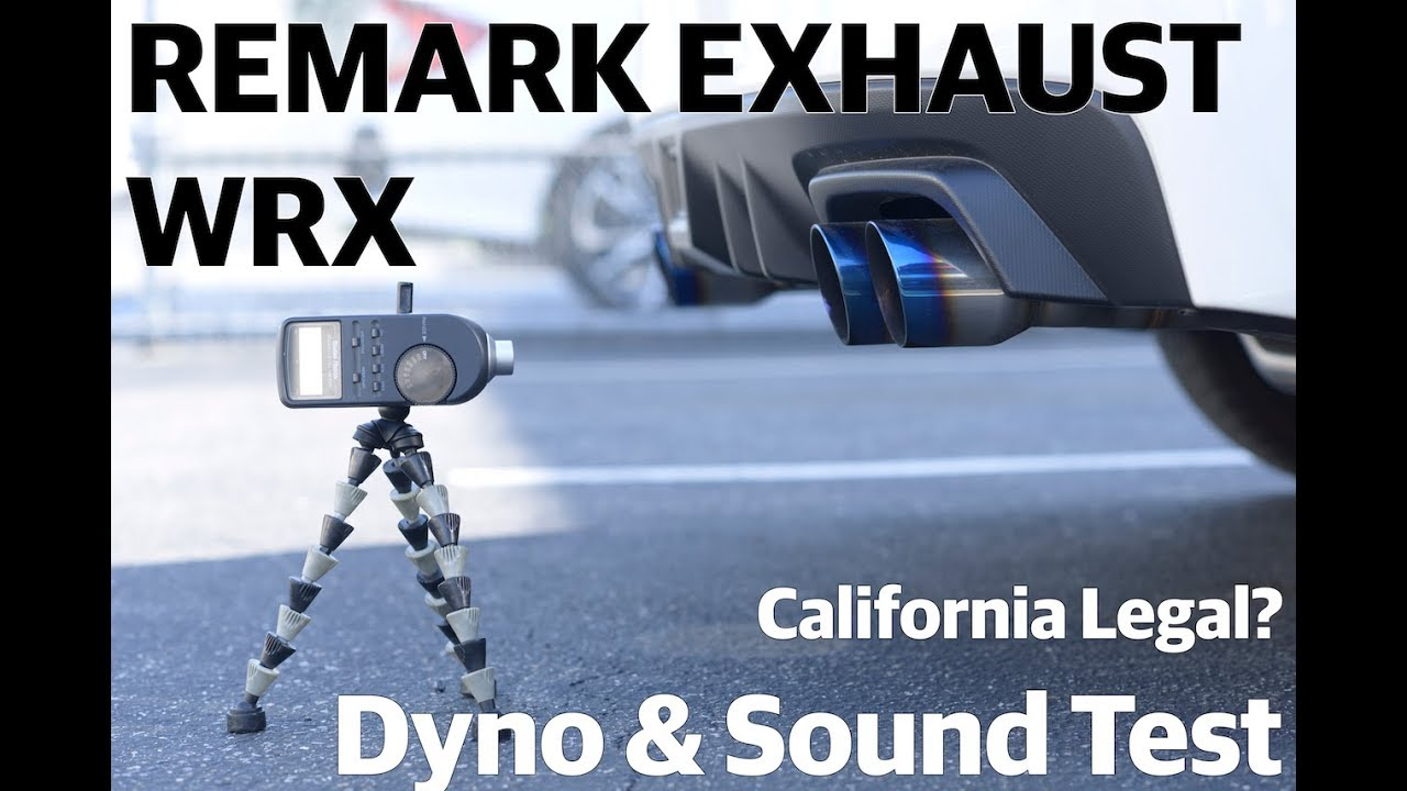 REMARK Exhaust for WRX: Is It California Legal? Dyno and Sound Test