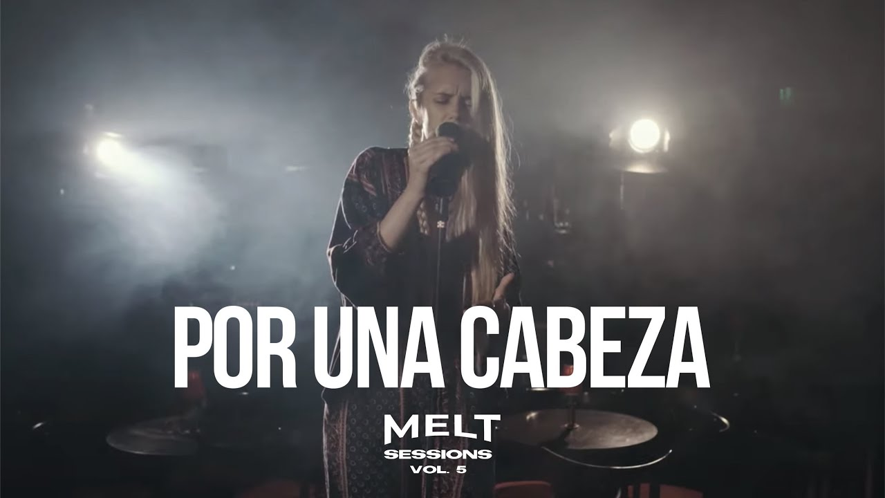 Por Una Cabeza feat. Connie Isla || MELT Sessions Vol. 5