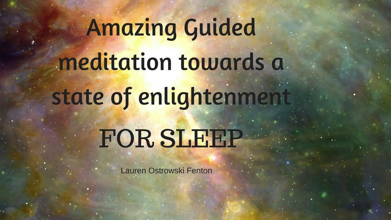 Enlightone: AMAZING GUIDED SLEEP MEDITATION Towards A State Of
