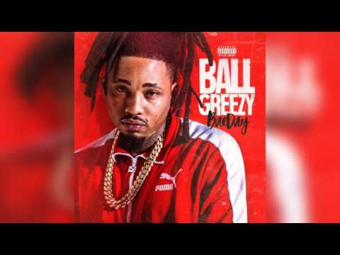Ball Greezy - Since U Been Away (Feat. Ice Berg) [Bae Day]