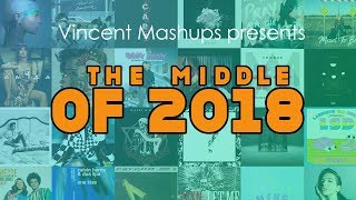 The Middle Of 2018 (Mid-Year/Summer Megamix) - Ariana Grande, Cardi B, Drake, Maroon 5 & More!