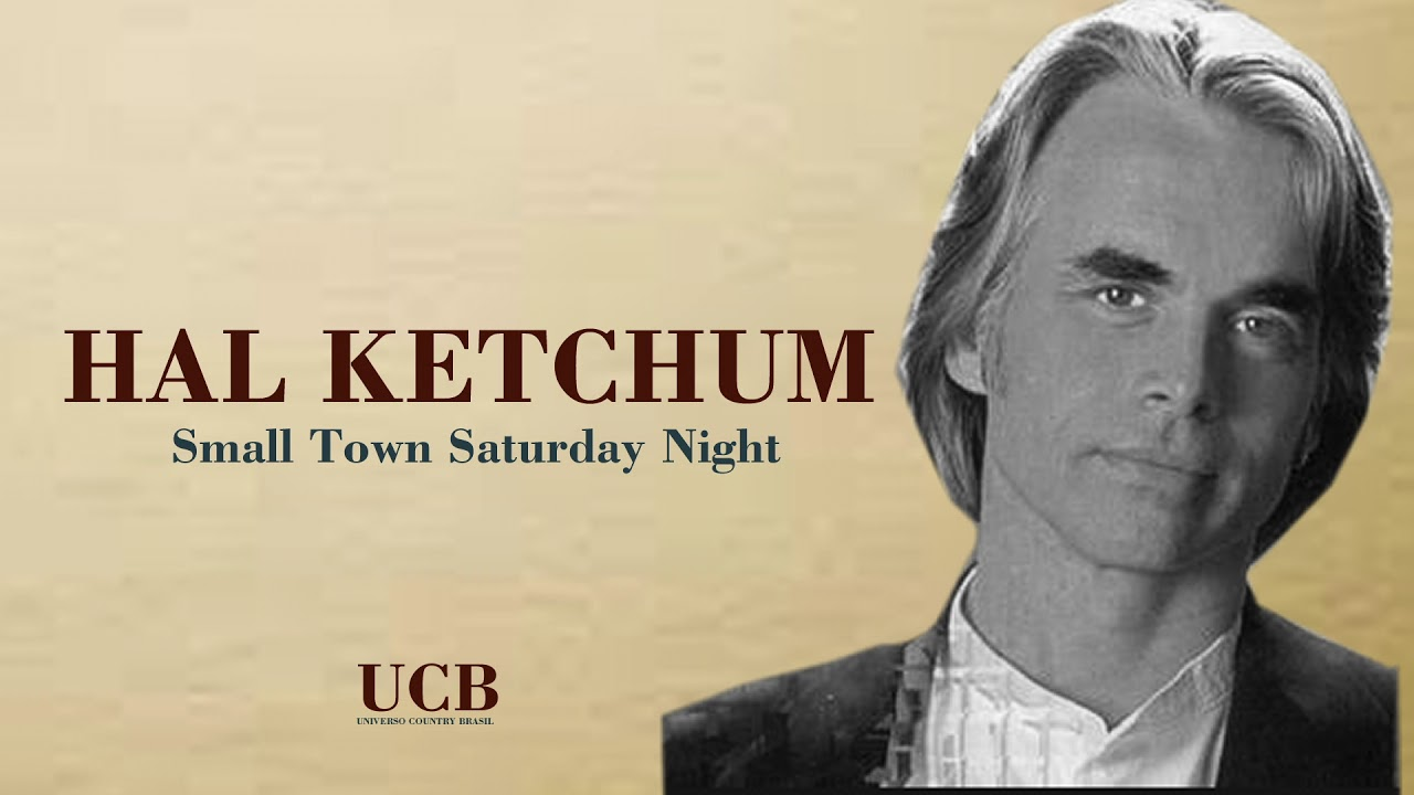 The Best Hal Ketchum Small Town Saturday Night